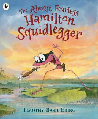 Cover for The Almost Fearless Hamilton Squidlegger by Timothy Basil Ering