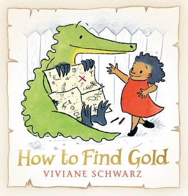 Cover for How to Find Gold by Viviane Schwarz