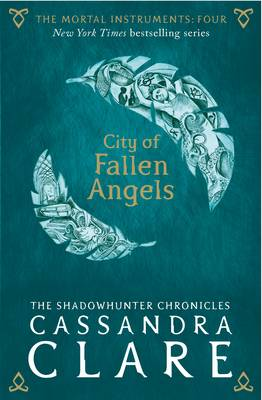 Book Cover for The Mortal Instruments 4: City of Fallen Angels by Cassandra Clare
