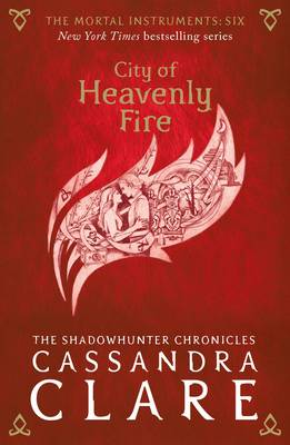 Book Cover for The Mortal Instruments 6: City of Heavenly Fire by Cassandra Clare