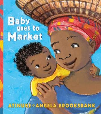 Cover for Baby Goes to Market by Atinuke