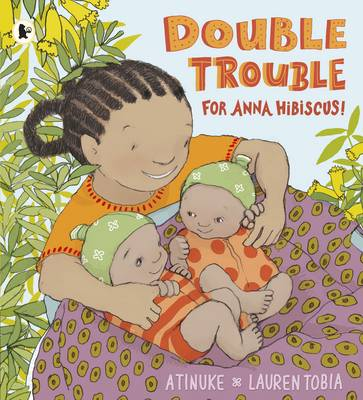Cover for Double Trouble for Anna Hibiscus! by Atinuke