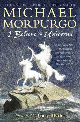 Book Cover for I Believe in Unicorns by Michael Morpurgo