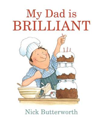 Cover for My Dad is Brilliant by Nick Butterworth