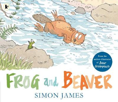 Cover for Frog and Beaver by Simon James