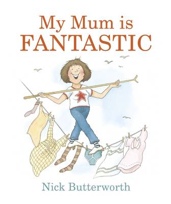 Cover for My Mum is Fantastic by Nick Butterworth