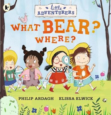 Cover for Little Adventurers: What Bear? Where? by Philip Ardagh