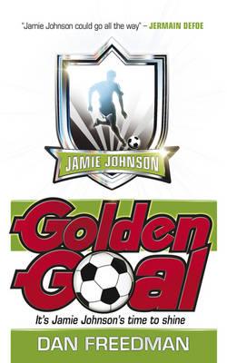 Cover for Golden Goal: Jamie Johnson 3 by Dan Freedman