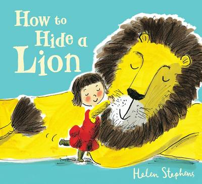 Cover for How to Hide a Lion by Helen Stephens