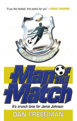 Cover for Jamie Johnson: Man of the Match by Dan Freedman