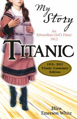 Cover for Titanic An Edwardian Girl's Diary,1912 by Ellen Emerson White