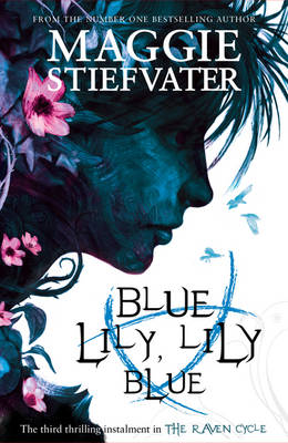 Cover for Blue Lily, Lily Blue by Maggie Stiefvater