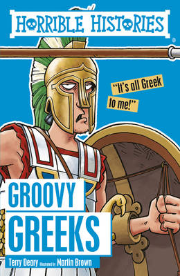 Cover for Groovy Greeks by Terry Deary, Martin Brown