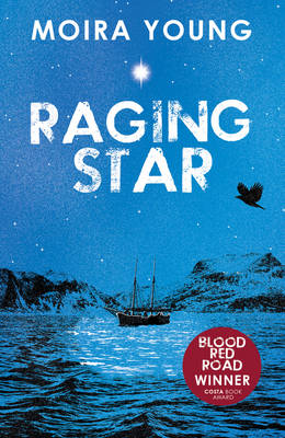 Cover for Raging Star by Moira Young