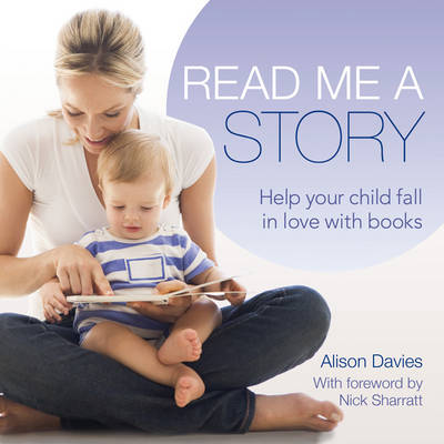 Cover for Read Me a Story Everything You Need to Enjoy Books with Your Baby by Alison Davies