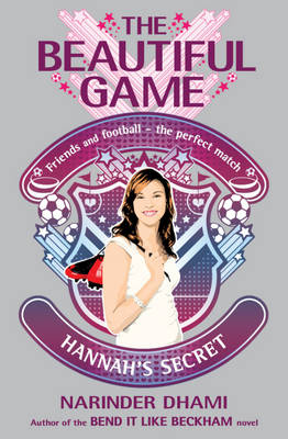 Cover for The Beautiful Game: Hannah's Secret by Narinder Dhami