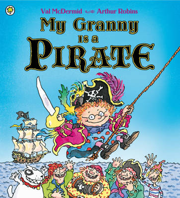 Cover for My Granny is a Pirate by Val McDermid