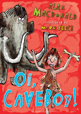 Cover for Oi, Cave Boy! - Iggy the Urk Book 1 by Alan Macdonald