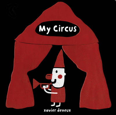Cover for My Circus by Xavier Deneux