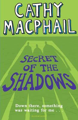 Cover for Secret of the Shadows by Cathy MacPhail