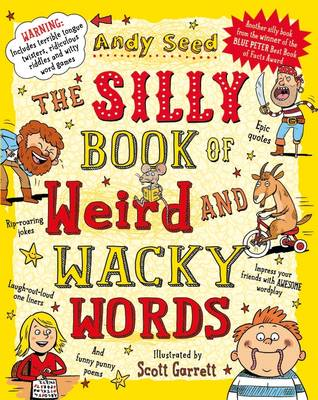Cover for The Silly Book of Weird and Wacky Words by Andy Seed