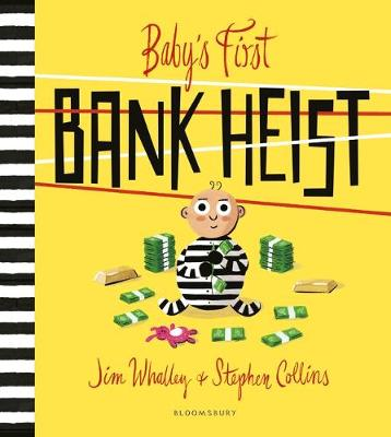Cover for Baby's First Bank Heist by Jim Whalley