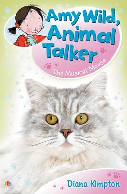 Cover for Amy Wild, Animal Talker: The Musical Mouse by Diana Kimpton