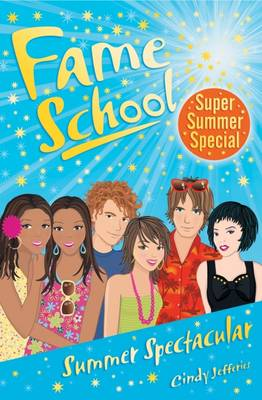 Cover for Fame School: Summer Spectacular by Cindy Jefferies