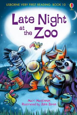 Cover for Usborne Very First Reading 10: Late Night at the Zoo by Mairi Mackinnon
