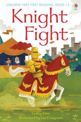 Cover for Usborne Very First Reading 14: Knight Fight by Lesley Sims