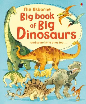 Cover for Big Book of Big Dinosaurs by Alex Frith