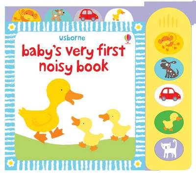 Cover for Baby's Very First Noisy Book by Stella Baggott