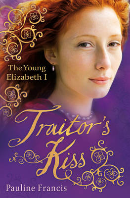 Cover for Traitor's Kiss by Pauline Francis