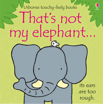Cover for That's Not My Elephant by Fiona Watt