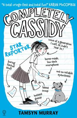 Cover for Completely Cassidy Star Reporter by Tamsyn Murray