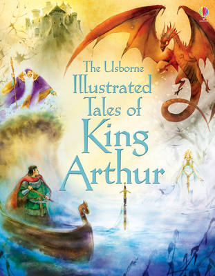 Cover for Illustrated Tales of King Arthur by Sarah Courtauld