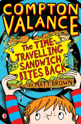 Cover for The Time-Travelling Sandwich Bites Back by Matt Brown