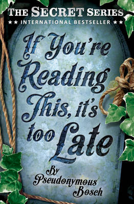 Cover for If You're Reading This, it's Too Late by Pseudonymous Bosch