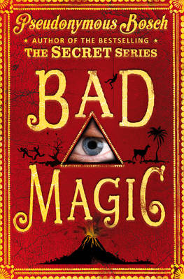 Cover for Bad Magic by Pseudonymous Bosch