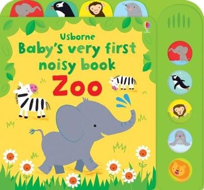Cover for Baby's Very First Noisy Book Zoo by Fiona Watt