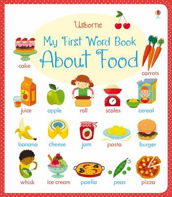 Cover for My First Word Book About Food by Caroline Young