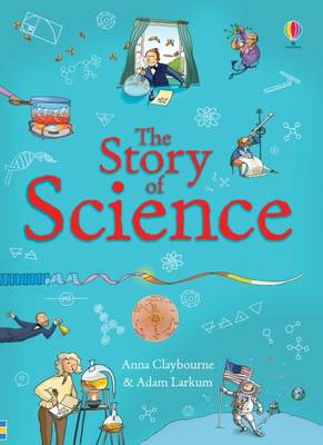 Cover for The Story of Science by Anna Claybourne