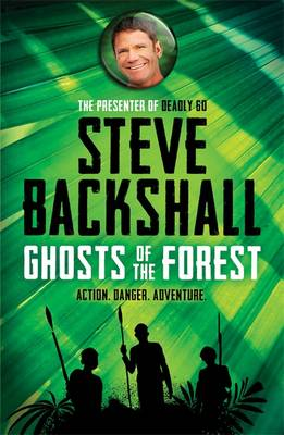 Cover for Ghosts of the Forest by Steve Backshall