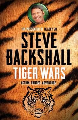 Cover for Tiger Wars by Steve Backshall