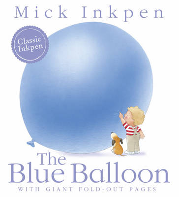 Cover for The Blue Balloon by Mick Inkpen