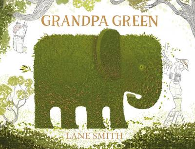 Cover for Grandpa Green by Lane Smith