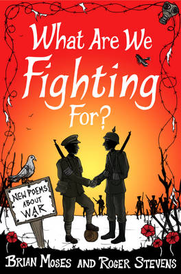 What Are We Fighting For? New Poems About War
