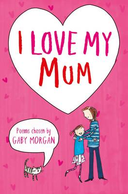 Cover for I Love My Mum by Gaby Morgan