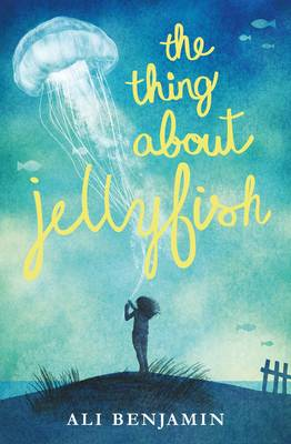 Cover for The Thing About Jellyfish by Ali Benjamin