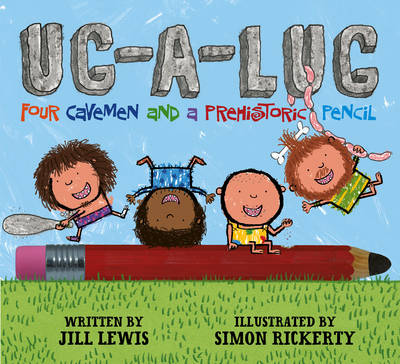 Cover for Ug-A-Lug Four Cavemen and a Prehistoric Pencil by Jill Lewis
